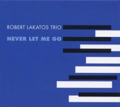 NEVER LET ME GO ロバート・ラカトシュ・トリオの画像