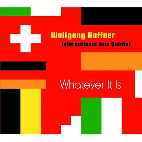 WHATEVER IT IS  ウォルフガング・ハフナー・インターナショナル・ジャズ・クインテットの画像