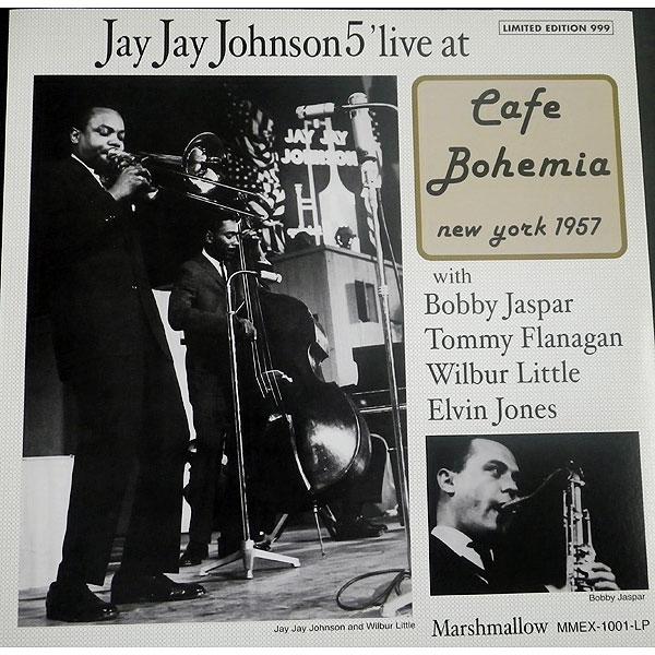 Jay Jay Johnson Live At Cafe Bohemia New York 1957 -LP画像