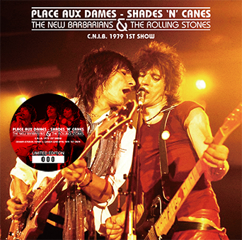 THE NEW BARBARIANS & THE ROLLING STONES - PLACE AUX DAMES - SHADES 'N' CANES : C.N.I.B. 1979 1ST SHOの画像